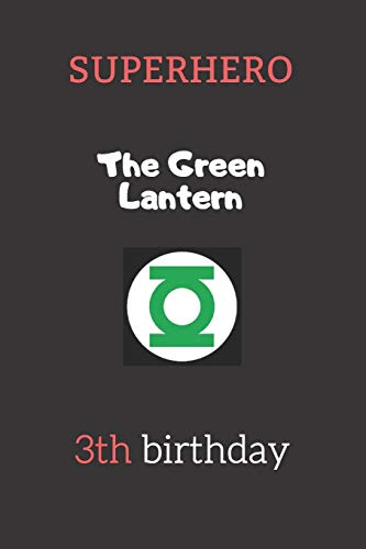 3th birthday gifts for kids -  The Green Lantern: Superhero Kids Notebook