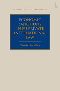 Economic Sanctions in EU Private International Law (Studies in Private International Law)