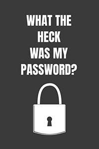 What The Heck Was My Password?: Password Book, Protect & Remember Passwords. Usernames & Logins For Websites, Password Manager: 6x9 inches, 100 Pages ... Passwords With This Password Organizer