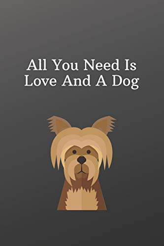 All You Need Is Love And A Dog: Valentines day dog owner gift -To Do List-Checklist With Checkboxes for Productivity 120 Pages 6x9
