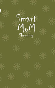Smart Mom Shopping List Planner Book (Swamp Green)