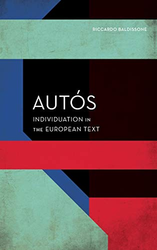 Autós: Individuation in the European Text (Experiments/On the Political)
