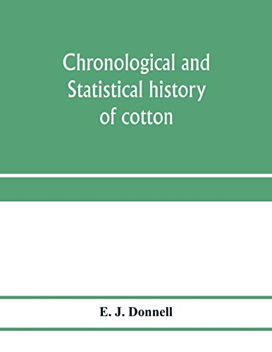 Chronological and statistical history of cotton