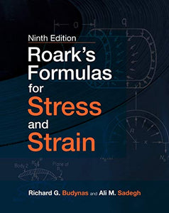 Roark's Formulas for Stress and Strain, 9E