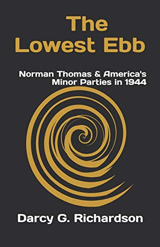 The Lowest Ebb: Norman Thomas & America's Minor Parties in 1944