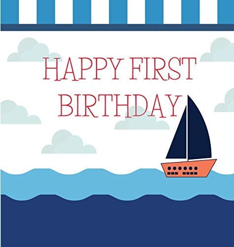 Nautical First birthday guest book (Hardcover): Birthday guest book, first birthday book, party and birthday celebrations decor, memory book, 1st ... log keepsake; sailing guest book; nauti