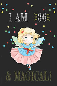 I AM 37 and Magical !! Fairy Notebook: A NoteBook For Fairy  Lovers , Birthday & Christmas Present For Fairy Lovers , 37 years old Gifts