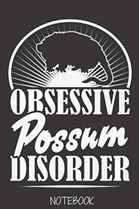 Opossum a notebook and daily gifts: OBSESSIVE Opossum DISORDER/Composition Notebook:Great idea for opossums Lovers Cute Little ... Notes... for Girls, ... Idee des Opossums für Säugetierliebhaber