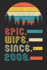 Womens Epic Wife since 2008 Notebook: 12th Wedding Anniversary Gift for Her.