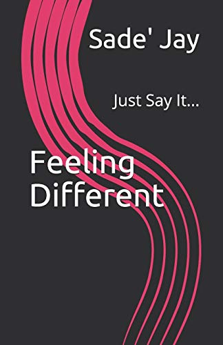 Feeling Different: Just Say It...