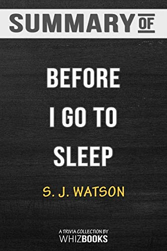 Summary of Before I Go to Sleep: A Novel: Trivia/Quiz for Fans