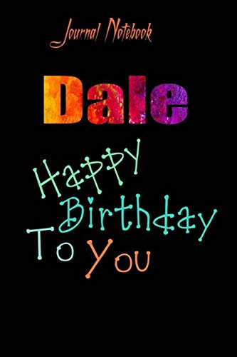 Dale: Happy Birthday To you Sheet 9x6 Inches 120 Pages with bleed - A Great Happy birthday Gift