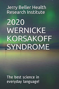 Wernicke-Korsakoff Syndrome: The Best Science in Everyday Language! (Dementia Types, Symptoms, Stages, & Risk Factors)