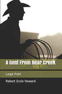 A Gent From Bear Creek: Large Print