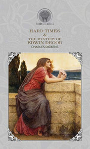 Hard Times & The Mystery of Edwin Drood (Throne Classics)