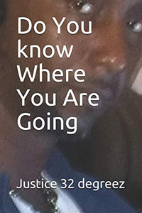 Do You know Where You Are Going