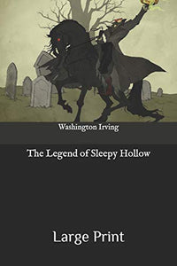 The Legend of Sleepy Hollow: Large Print