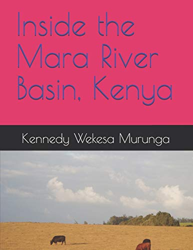 Inside the Mara River Basin, Kenya: Land-use/land-cover change detection techniques:  Inside the Mara River Basin (MRB)