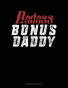 Badass Bonus Daddy: Storyboard Notebook 1.85:1