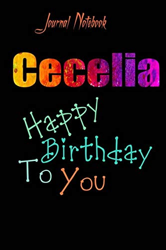 Cecelia: Happy Birthday To you Sheet 9x6 Inches 120 Pages with bleed - A Great Happy birthday Gift