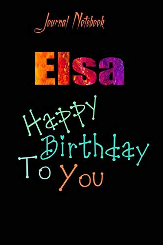 Elsa: Happy Birthday To you Sheet 9x6 Inches 120 Pages with bleed - A Great Happybirthday Gift