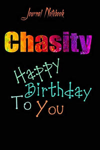 Chasity: Happy Birthday To you Sheet 9x6 Inches 120 Pages with bleed - A Great Happy birthday Gift