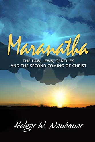 Maranatha!: Eschatology and Jew-Gentile Relations