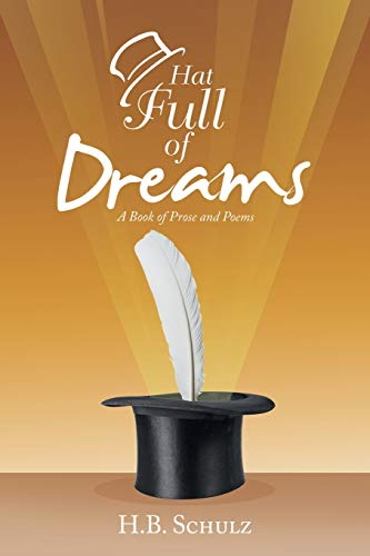 Hat Full of Dreams: A Book of Prose and Poems