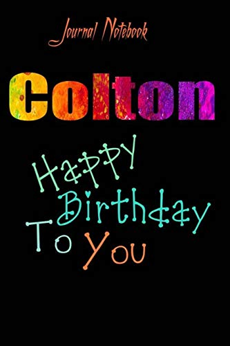 Colton: Happy Birthday To you Sheet 9x6 Inches 120 Pages with bleed - A Great Happybirthday Gift