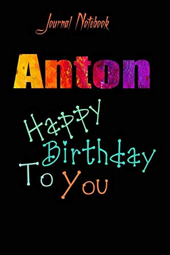 Anton: Happy Birthday To you Sheet 9x6 Inches 120 Pages with bleed - A Great Happybirthday Gift