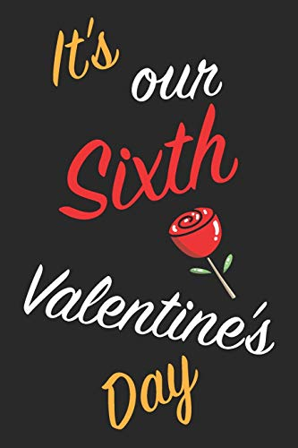 It's Our Sixth Valentine's Day: Questions About Me, You and our Relationship | Questions to Grow your Relationship | Valentine's Day Gift Book for Couples, Wife, Husband, Girlfriend and Boyfriend
