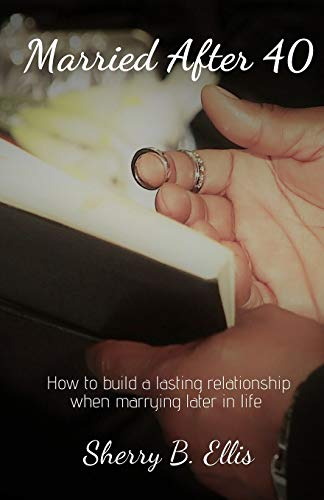Married After 40: Building a lasting relationship when marrying later in life.