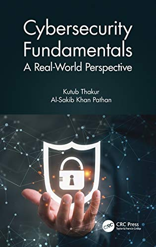 Cybersecurity Fundamentals: A Real-World Perspective