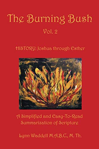 The Burning Bush: A Simplified and Easy-to-read Summarization of Scripture