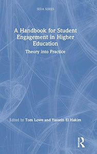 A Handbook for Student Engagement in Higher Education: Theory into Practice (SEDA Series)