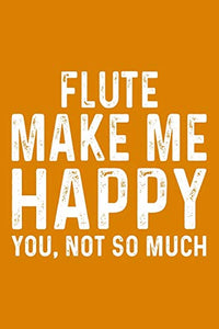 Flute Make Me Happy You,Not So Much