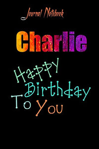 Charlie: Happy Birthday To you Sheet 9x6 Inches 120 Pages with bleed - A Great Happy birthday Gift