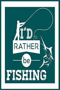 I'D RATHER BE FISHING: Customized Fishing Logbook Gift For Angler | My Daily Fishing Log Book | Fishing Trip Log Book