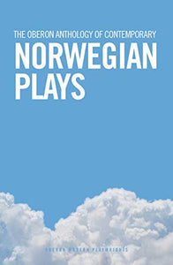 The Oberon Anthology of Contemporary Norwegian Plays (Oberon Modern Plays)