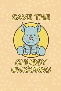 Save The Chubby Unicorns cute Rhino gift: perfect for anyone who loves Unicorns and Rhinos for girls and women