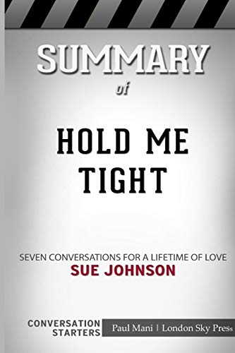 Summary of Hold Me Tight: Seven Conversations for a Lifetime of Love: Conversation Starters