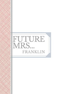 FRANKLIN: Future Mrs Franklin: 90 page sketchbook 6x9
