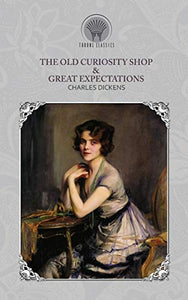 The Old Curiosity Shop & Great Expectations (Throne Classics)