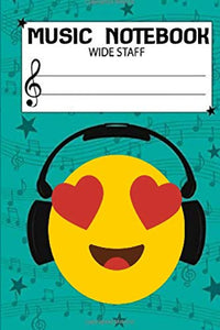 "Music Notebook: Emoji I love Music Notebook For Kids (6""x 9""/100 page) Turquoise Cover, A gift for children: Music notation guide included for easy reference"