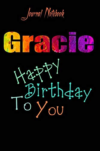 Gracie: Happy Birthday To you Sheet 9x6 Inches 120 Pages with bleed - A Great Happy birthday Gift