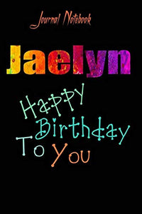 Jaelyn: Happy Birthday To you Sheet 9x6 Inches 120 Pages with bleed - A Great Happybirthday Gift