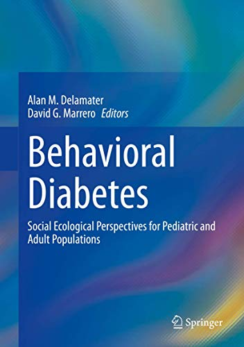 Behavioral Diabetes: Social Ecological Perspectives for Pediatric and Adult Populations