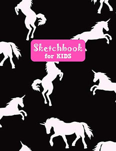 Sketchbook for Kids: Cute Unicorn Large Sketch Book for Sketching, Drawing, Creative Doodling Notepad and Activity Book - Birthday and Christmas Gift ... Girls, Teens and Women - Lilly Design # 0086