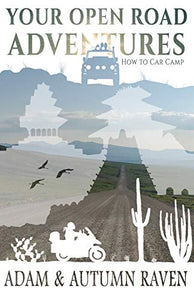 Your Open Road Adventures: How to Car Camp