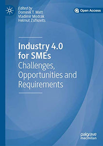 Industry 4.0 for SMEs: Challenges, Opportunities and Requirements